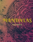 Mandalas: An Adult Coloring Book Featuring 100 of the World's Most Beautiful Mandalas for Stress Relief and Relaxation, Coloring Cover Image