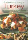 The Food and Cooking of Turkey: All the Traditions, Techniques and Ingredients, Including Over 150 Authentic Recipes Shown Step Cover Image