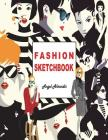Fashion Sketchbook: My Fashion, My Style, 196 Figure Templates for Designing Looks and Building Your Portfolio Cover Image