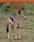 Jackal! An Educational Children's Book about Jackal with Fun Facts Cover Image