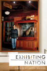 Exhibiting Nation: Multicultural Nationalism (and Its Limits) in Canada's Museums Cover Image