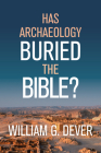 Has Archaeology Buried the Bible? Cover Image