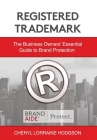 Registered Trademark: The Business Owners' Essential Guide to Brand Protection Cover Image