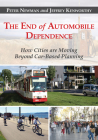 The End of Automobile Dependence: How Cities Are Moving Beyond Car-Based Planning Cover Image