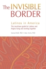 The Invisible Border: Latinos in America Cover Image