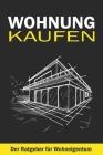 Wohnung Kaufen: Der Ratgeber für Wohneigentum Cover Image