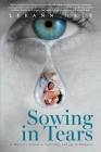Sowing in Tears: A Mother's Sorrow in Infertility and Joy in Adoption Cover Image