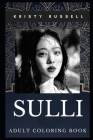 Sulli Adult Coloring Book: South Korean Pop Star and Famous Singer Inspired Coloring Book for Adults Cover Image