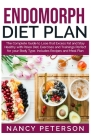 Endomorph Diet Plan: The Complete Guide to Loss that Excess Fat and Stay Healthy with Paleo Diet, Exercises and Trainings Perfect for Your Cover Image