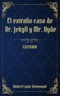 El extraño caso de Dr. Jekyll y Mr. Hyde: (Ilustrado) Cover Image