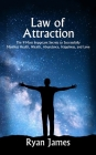 Law of Attraction: The 9 Most Important Secrets to Successfully Manifest Health, Wealth, Abundance, Happiness and Love Cover Image