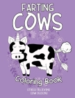 Farting cows Coloring Book: Coloring Book for cow Lovers, Fun Coloring Gift for Adults with Stress Relieving Farting cow Designs Cover Image