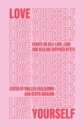 Love Yourself: Essays on self-love, care and healing inspired by BTS Cover Image