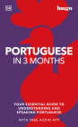 Portuguese in 3 Months with Free Audio App: Your Essential Guide to Understanding and Speaking Portuguese Cover Image