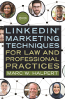 Linkedin(r) Marketing Techniques for Law and Professional Practices Cover Image
