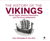 The History of the Vikings: Norse Sagas, Medieval Marauders, and Far-Flung Settlements Cover Image