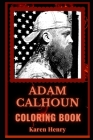 Adam Calhoun Coloring Book: An American Country and Hip-Hop Singer, A Motivating Stress Relief Adult Coloring Book Cover Image