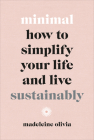 Minimal: How to Simplify Your Life and Live Sustainably Cover Image