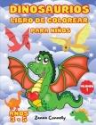 Dinosaurios Libro de colorear para niños: Dinosaurios libro de colorear con para niños.Libro para colorear bebé niña niño primer libro para colorear n Cover Image