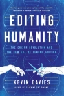 Editing Humanity: The CRISPR Revolution and the New Era of Genome Editing Cover Image