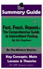 Summary: Fast. Feast. Repeat.: The Comprehensive Guide to Intermittent Fasting: By Gin Stephens - The MW Summary Guide Cover Image