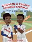 Kingston and Xander Conquer Baseball: Activity and Coloring Book Cover Image