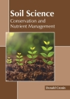 Soil Science: Conservation and Nutrient Management Cover Image