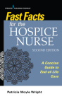 Fast Facts for the Hospice Nurse, Second Edition: A Concise Guide to End-Of-Life Care Cover Image