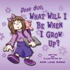Dear God, What Will I Be When I Grow Up? Cover Image