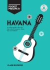 Havana Pocket Precincts: A Pocket Guide to the City's Best Cultural Hangouts, Shops, Bars and Eateries Cover Image
