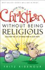 How to Be a Christian Without Being Religious Cover Image