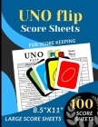 UNO FLIP Score Sheets: 100 Large Score sheets (Score Record Book for UNO Flip Card Game) Score Pads for UNO Flip Funny Game (Large Score card Cover Image