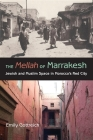 The Mellah of Marrakesh: Jewish and Muslim Space in Morocco's Red City (Indiana Series in Middle East Studies) Cover Image
