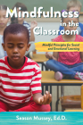 Mindfulness in the Classroom: Mindful Principles for Social and Emotional Learning Cover Image