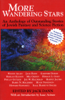 More Wandering Stars: An Anthology of Outstanding Stories of Jewish Fantasy and Science Fiction Cover Image