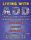 Living with Add: A Workbook for Adults with Attention Deficit Disorder (New Harbinger Workbooks) Cover Image