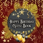 Happy Birthday Guest Book: Birthday Guest Book Idea for All Ages With Secret Message and Best Memory Together Cover Image
