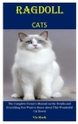 Ragdoll Cats: The Complete Owner's Manual on the Details and Everything You Want to Know about This Wonderful Cat Breed Cover Image