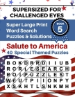 SUPERSIZED FOR CHALLENGED EYES, Book 5 - Salute to America: Super Large Print Word Search Puzzles Cover Image