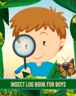 Insect Log Book For Boys: Insects and Spiders Nature Study - Outdoor Science Notebook Cover Image