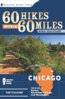 60 Hikes Within 60 Miles: Chicago: Including Aurora, Northwest Indiana, and Waukegan Cover Image