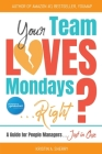 Your Team Loves Mondays (... Right?) Cover Image