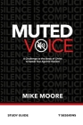 Muted Voice Study Guide: A Challenge to the Body of Christ to Speak Out Against Racism Cover Image