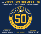 The Milwaukee Brewers at 50 Cover Image
