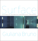 Surface: Matters of Aesthetics, Materiality, and Media Cover Image