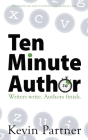 Ten Minute Author: Writers write. Authors Publish. Cover Image