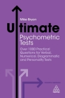 Ultimate Psychometric Tests: Over 1000 Practical Questions for Verbal, Numerical, Diagrammatic and Personality Tests Cover Image