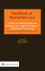 Handbook of Blockchain Law: A Guide to Understanding and Resolving the Legal Challenges of Blockchain Technology Cover Image