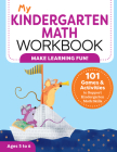 My Kindergarten Math Workbook: 101 Games and Activities to Support Kindergarten Math Skills Cover Image