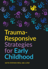 Trauma-Responsive Strategies for Early Childhood Cover Image